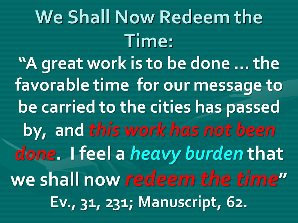 """""""A great work is to be done … the favorable time for our message to be carried to the cities has passed by, and this work has not been done. I feel a"""