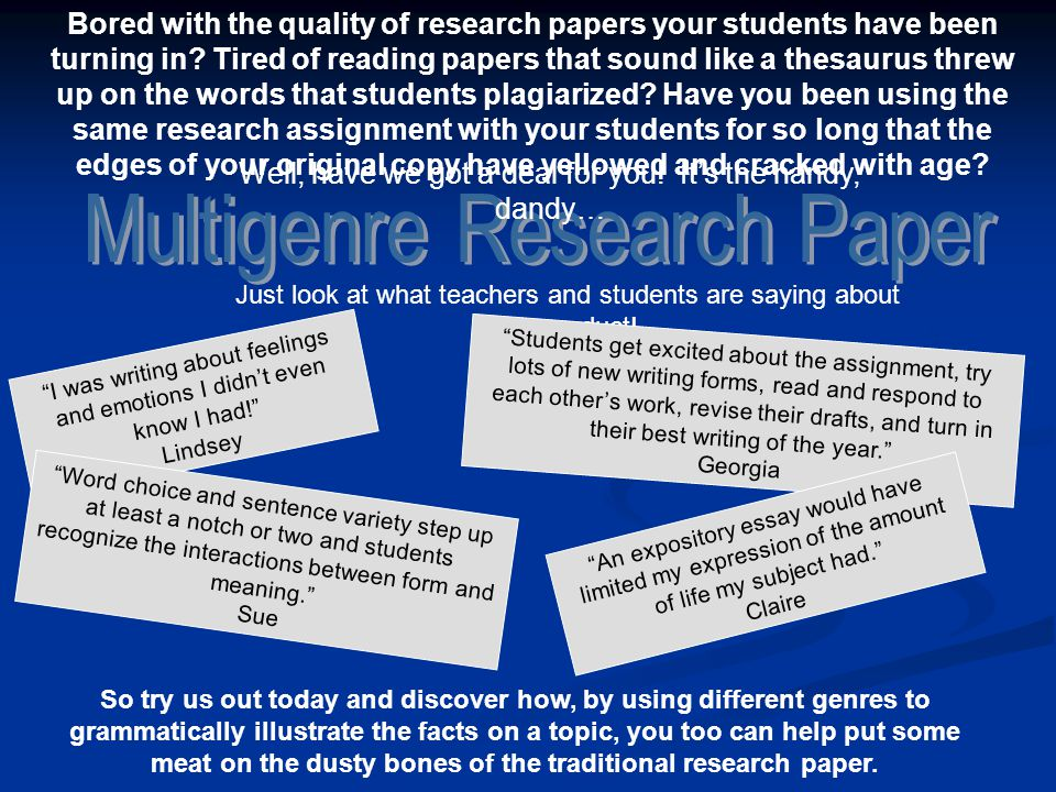 Bored with the quality of research papers your students have been turning in.