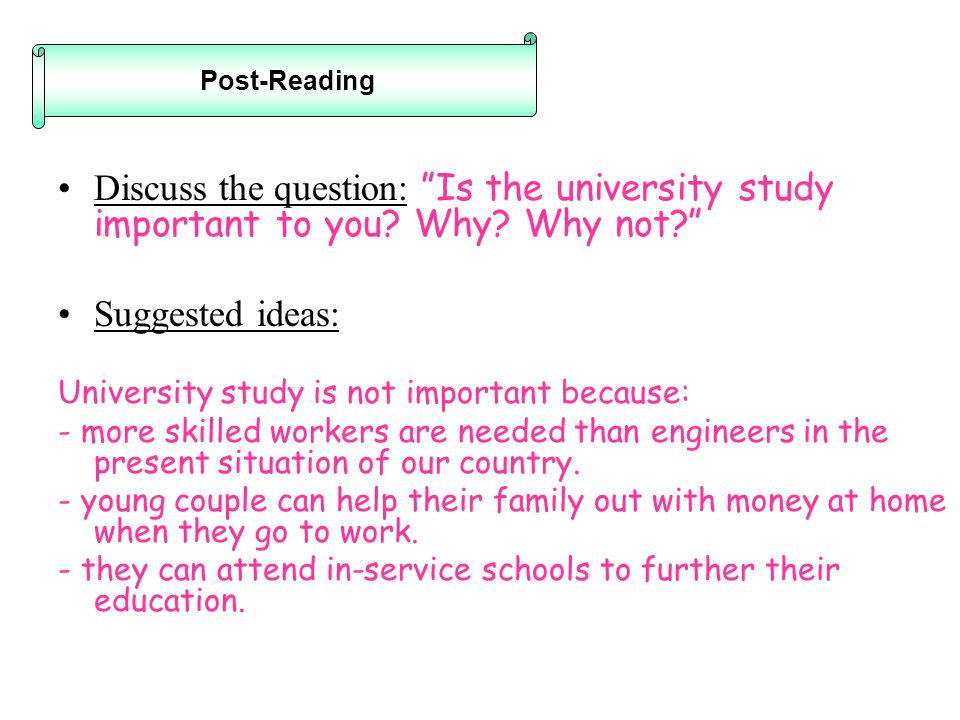 Discuss the question: Is the university study important to you.