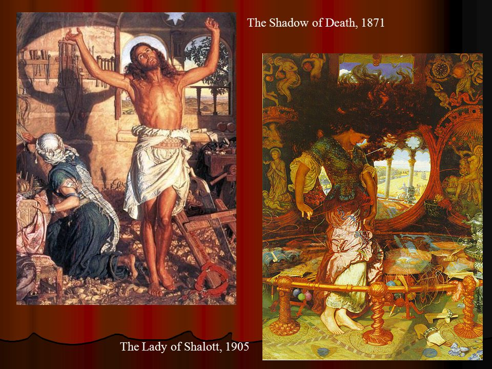 The Shadow of Death, 1871 The Lady of Shalott, 1905