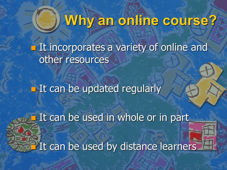 Why an online course.