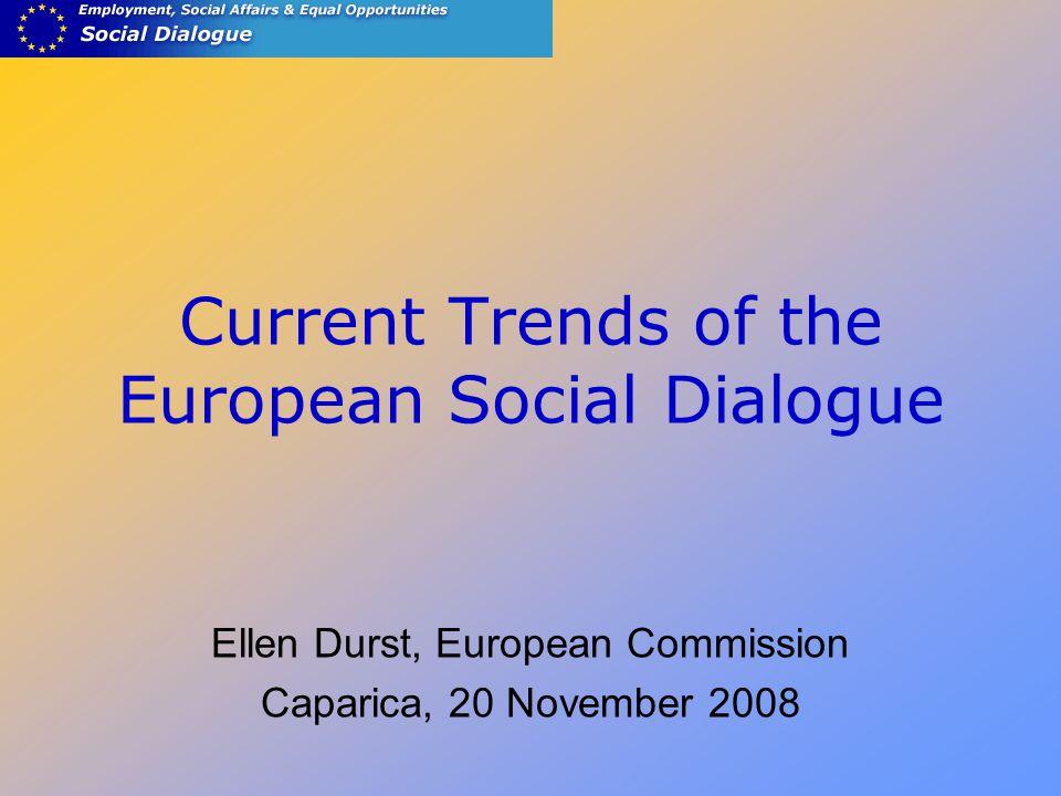 Current Trends of the European Social Dialogue Ellen Durst, European Commission Caparica, 20 November 2008