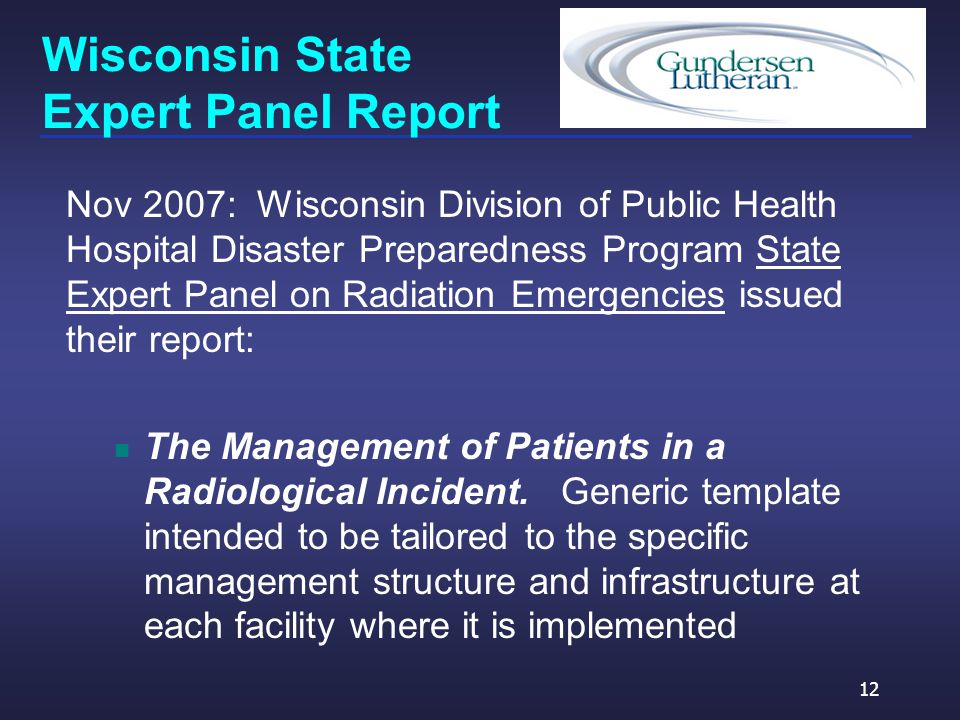 Wisconsin State Expert Panel Report Nov 2007: Wisconsin Division of Public Health Hospital Disaster Preparedness Program State Expert Panel on Radiation Emergencies issued their report: The Management of Patients in a Radiological Incident.