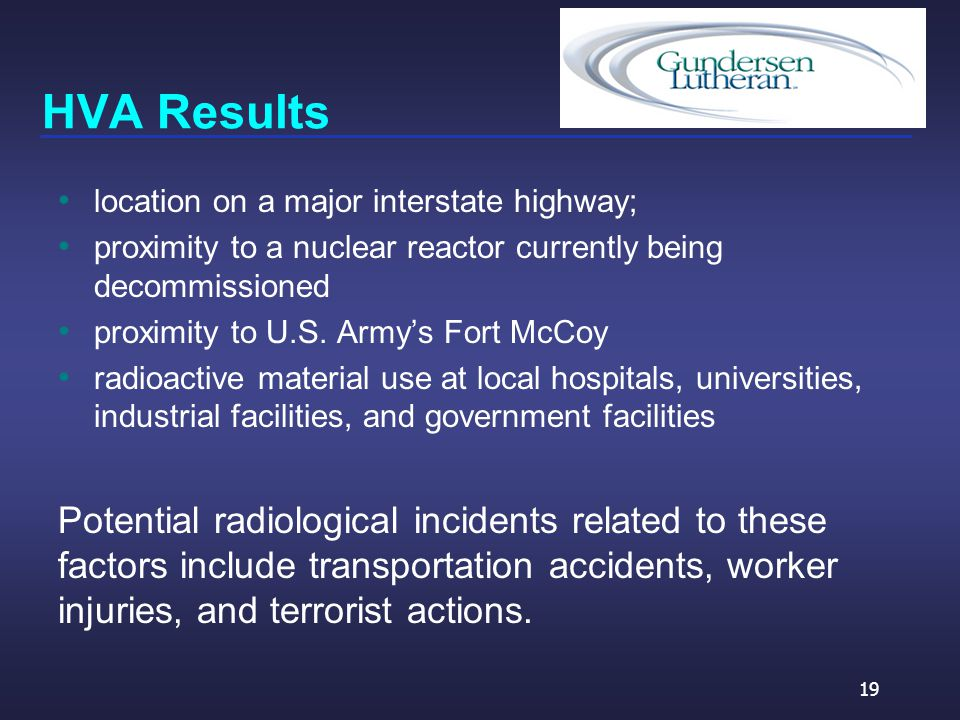HVA Results location on a major interstate highway; proximity to a nuclear reactor currently being decommissioned proximity to U.S.