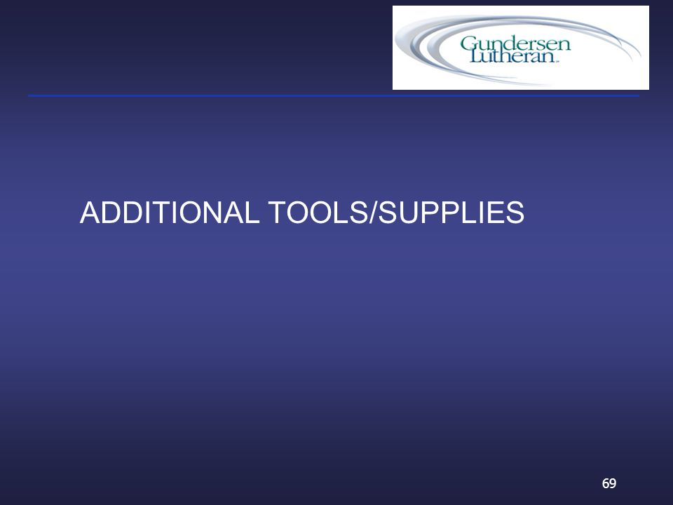 ADDITIONAL TOOLS/SUPPLIES 69