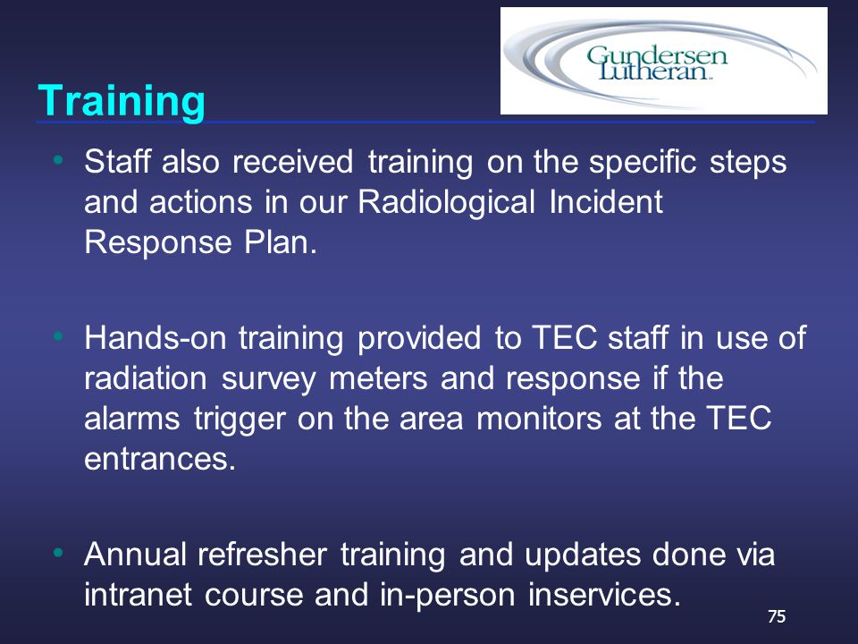 Training Staff also received training on the specific steps and actions in our Radiological Incident Response Plan.