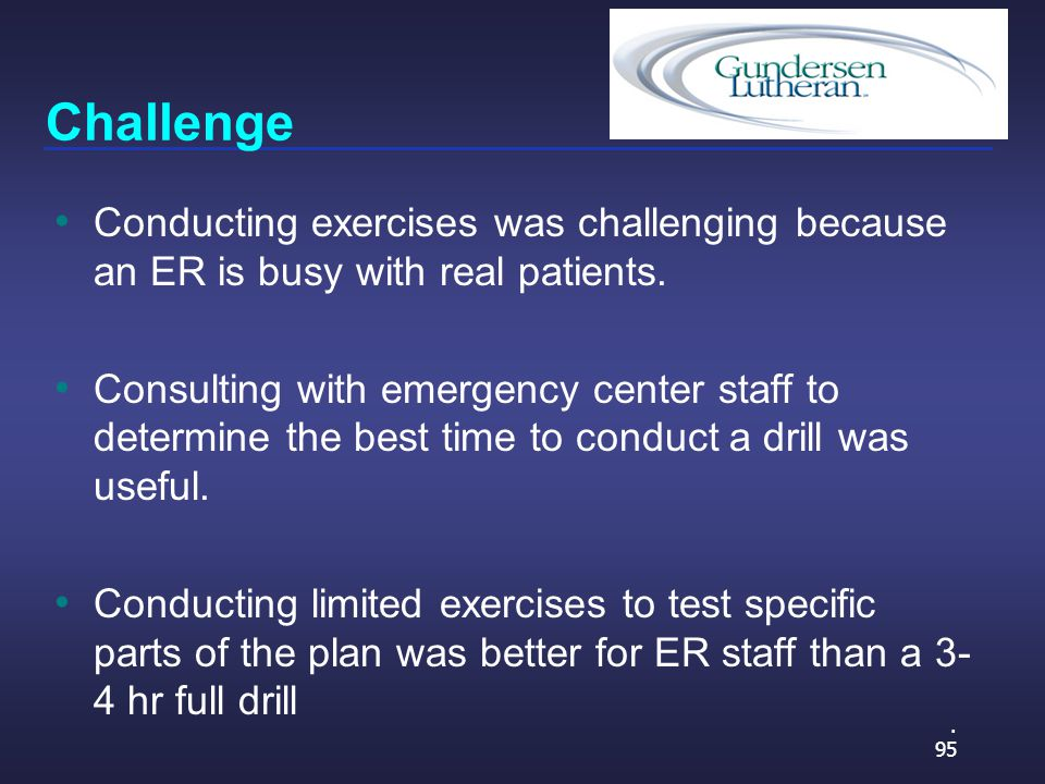 Challenge Conducting exercises was challenging because an ER is busy with real patients.