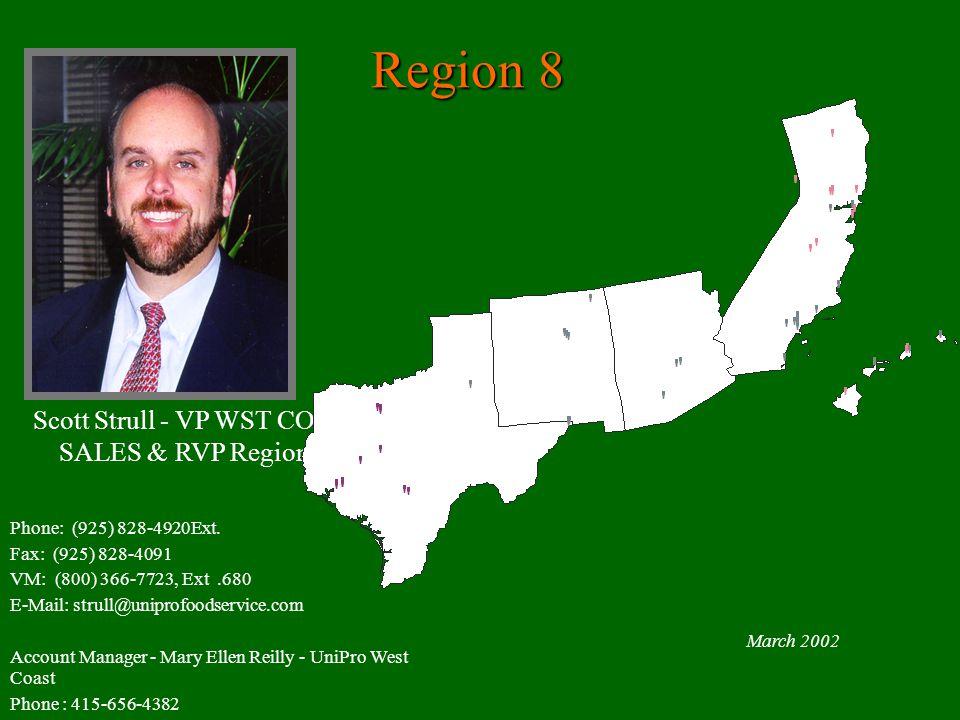 Region 8 March 2002 Scott Strull - VP WST COAST SALES & RVP Region #8 Phone: (925) 828-4920Ext.