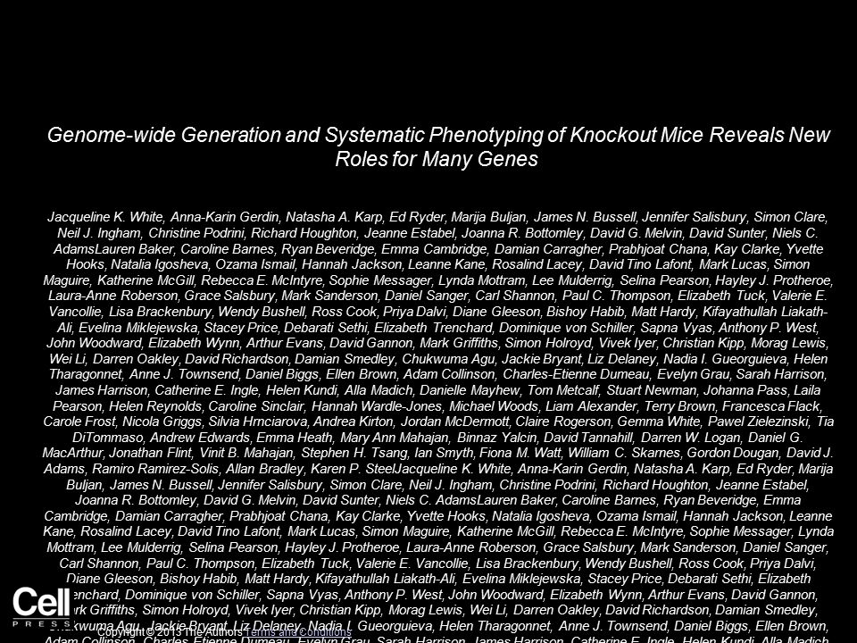 Genome-wide Generation and Systematic Phenotyping of Knockout Mice Reveals New Roles for Many Genes Jacqueline K.