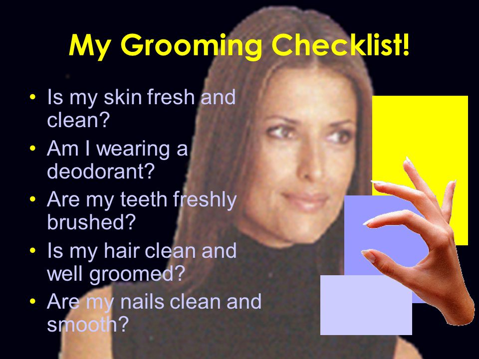 My Grooming Checklist. Is my skin fresh and clean.