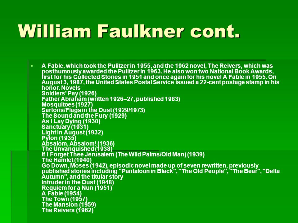 William Faulkner cont.