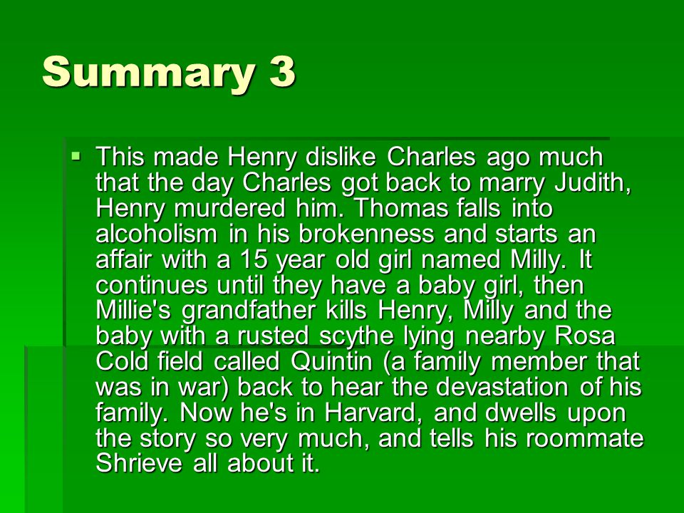Summary 3  This made Henry dislike Charles ago much that the day Charles got back to marry Judith, Henry murdered him.