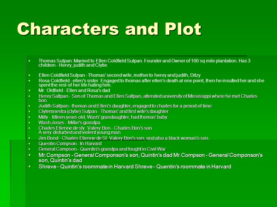 Characters and Plot   Thomas Sutpan: Married to Ellen Coldfield Sutpan.