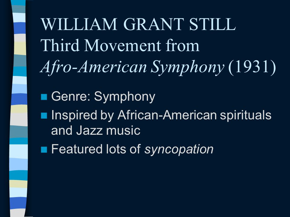 POPULAR MUSIC-INSPIRED, FOLK-MUSIC INSPIRED, JAZZ MUSIC-INSPIRED PIECES Composers look to popular, folk, and jazz music for inspiration and musical material Composers: –William Grant Still –Aaron Copland