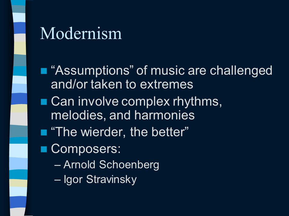 Movements in 20th-Century Music Modernism Neo-Classicism Minimalism Popular Music-inspired, Folk-music inspired, Jazz Music-inspired Pieces