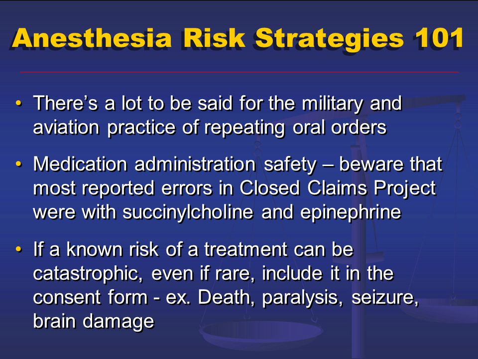 Anesthesia Risk Strategies 101 There's a lot to be said for the military and aviation practice of repeating oral orders Medication administration safe