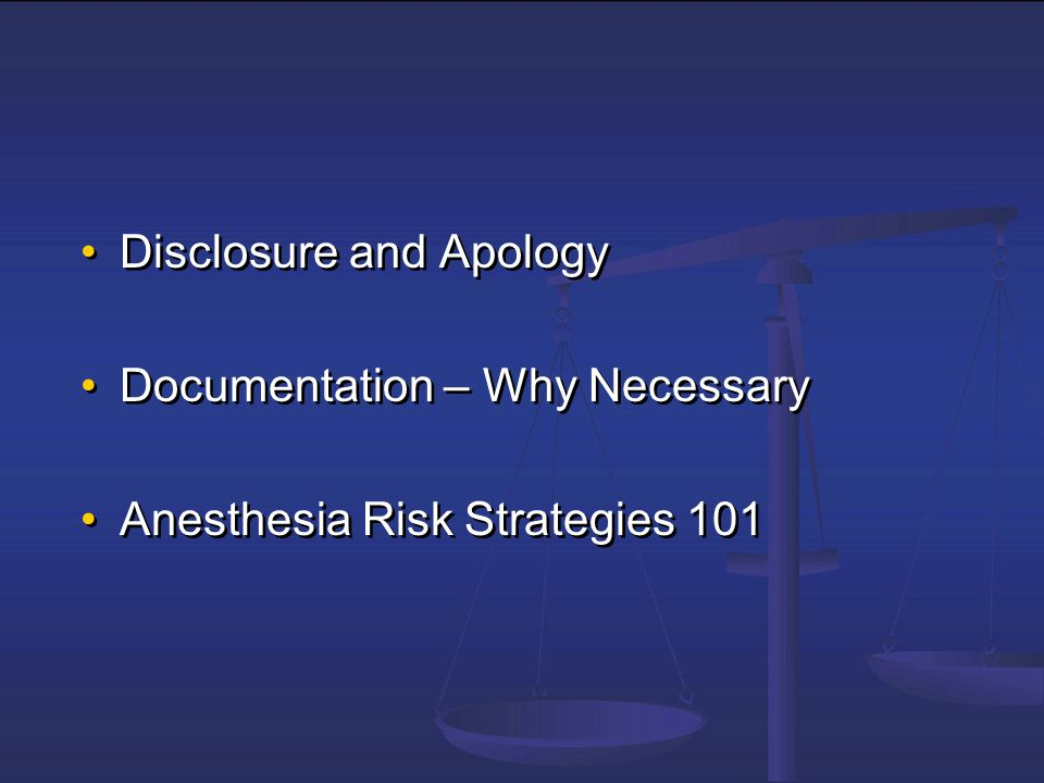 Disclosure To patient (and family when applicable and in compliance with HIPAA) Right thing to do – some believe prevents law suits Disclosure note is crucial –be specific in documenting what was disclosed and to whom, with date and time Apologize when indicated without admitting liability – when error is committed and needs to be disclosed, seek advice from legal or risk manager on how to do To patient (and family when applicable and in compliance with HIPAA) Right thing to do – some believe prevents law suits Disclosure note is crucial –be specific in documenting what was disclosed and to whom, with date and time Apologize when indicated without admitting liability – when error is committed and needs to be disclosed, seek advice from legal or risk manager on how to do