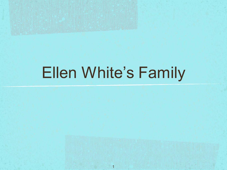 1 Ellen White's Family