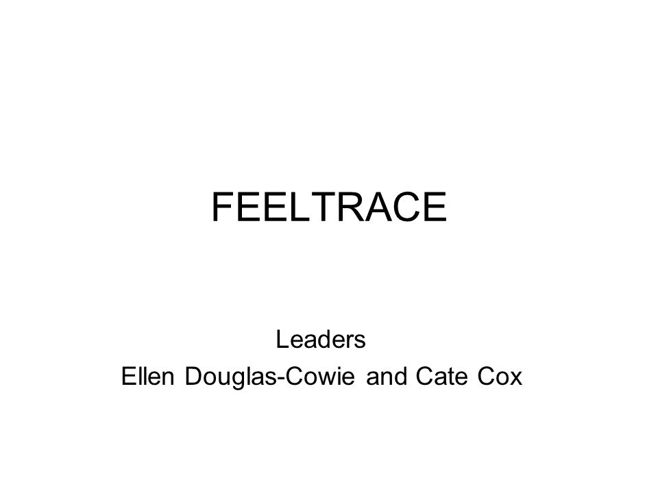 FEELTRACE Leaders Ellen Douglas-Cowie and Cate Cox