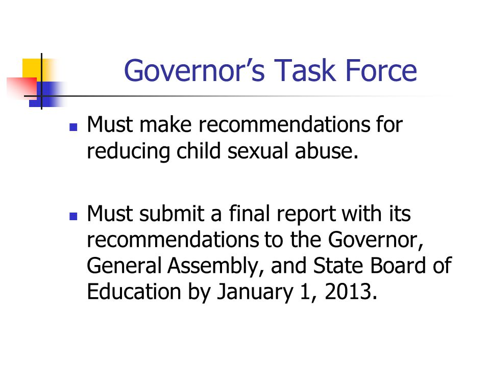 Governor's Task Force Must make recommendations for reducing child sexual abuse.