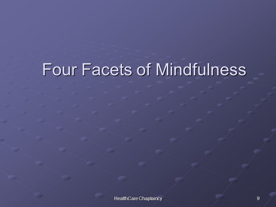 9HealthCare Chaplaincy Four Facets of Mindfulness