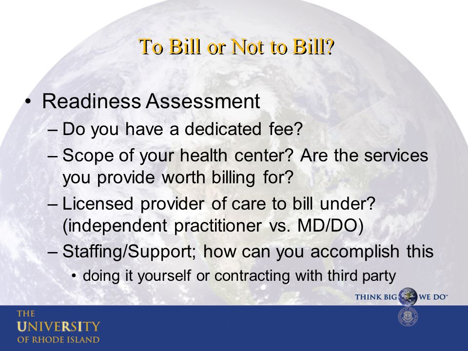 To Bill or Not to Bill.Readiness Assessment –Do you have a dedicated fee.