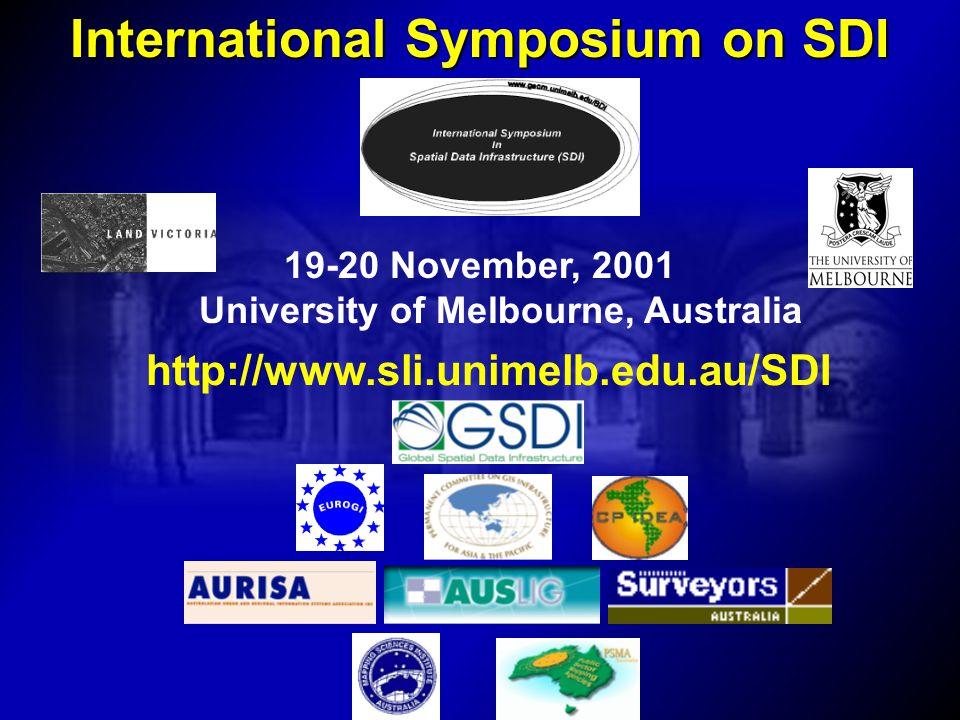 International Symposium on SDI 19-20 November, 2001 University of Melbourne, Australia http://www.sli.unimelb.edu.au/SDI