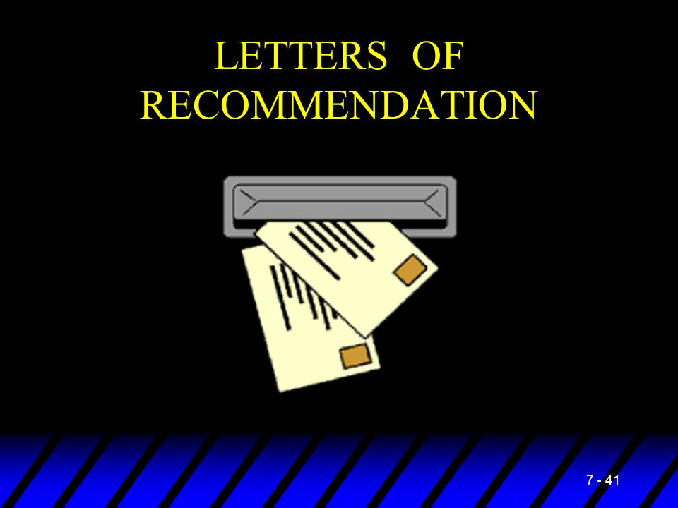 7 - 41 LETTERS OF RECOMMENDATION