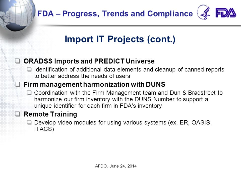 FDA – Progress, Trends and Compliance  ORADSS Imports and PREDICT Universe  Identification of additional data elements and cleanup of canned reports