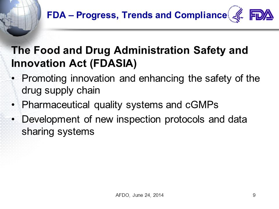 High Profile Incidents 20 Heparin contamination Series of DEG poisonings Salmonella Saintpaul (peppers) Salmonella Typhimurium (peanuts) Melamine contamination in pet food Melamine contamination in dairy products Infant formula without nutrients Counterfeits AFDO, June 24, 2014 FDA – Progress, Trends and Compliance