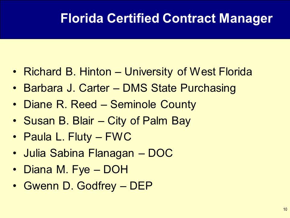 10 Florida Certified Contract Manager Richard B. Hinton – University of West Florida Barbara J.