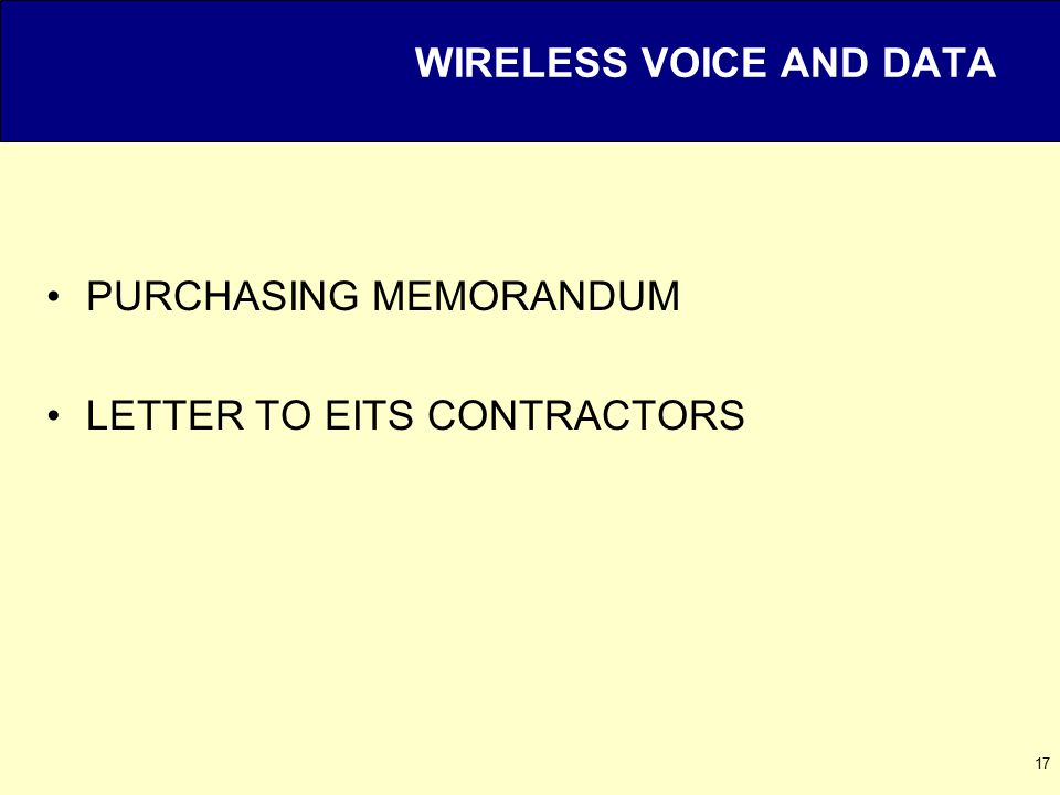 17 WIRELESS VOICE AND DATA PURCHASING MEMORANDUM LETTER TO EITS CONTRACTORS