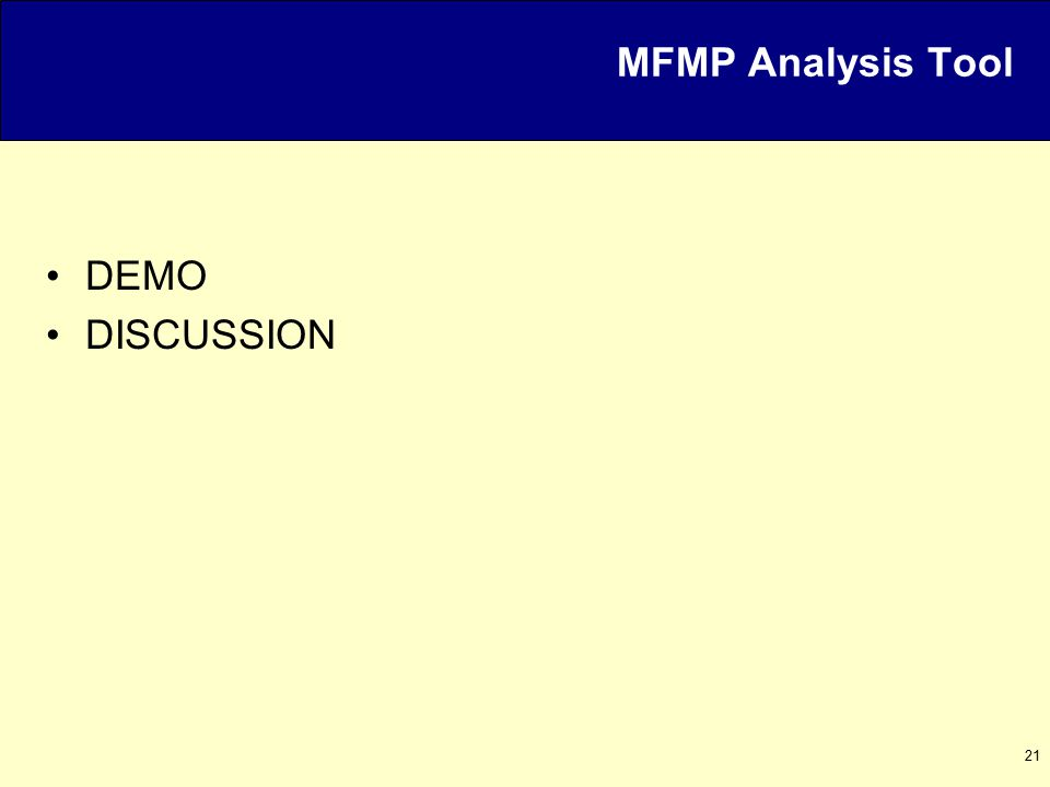 21 MFMP Analysis Tool DEMO DISCUSSION