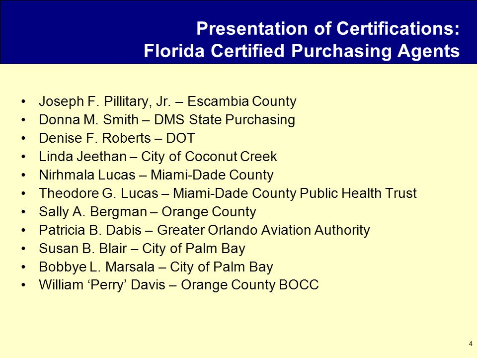 4 Presentation of Certifications: Florida Certified Purchasing Agents Joseph F.