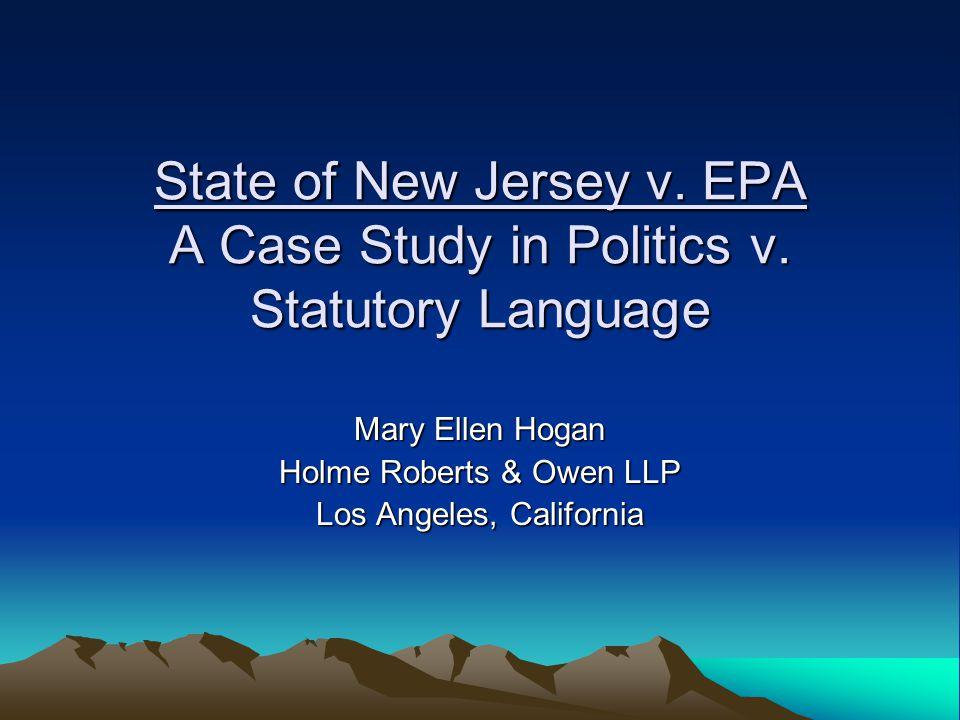 State of New Jersey v. EPA A Case Study in Politics v.