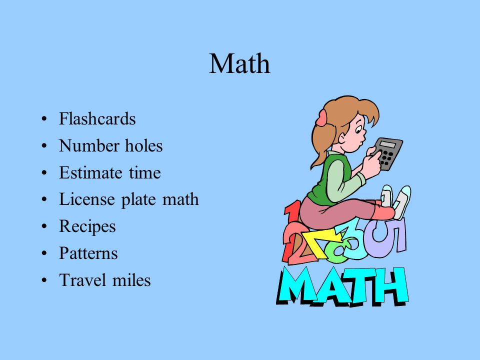 Math Flashcards Number holes Estimate time License plate math Recipes Patterns Travel miles