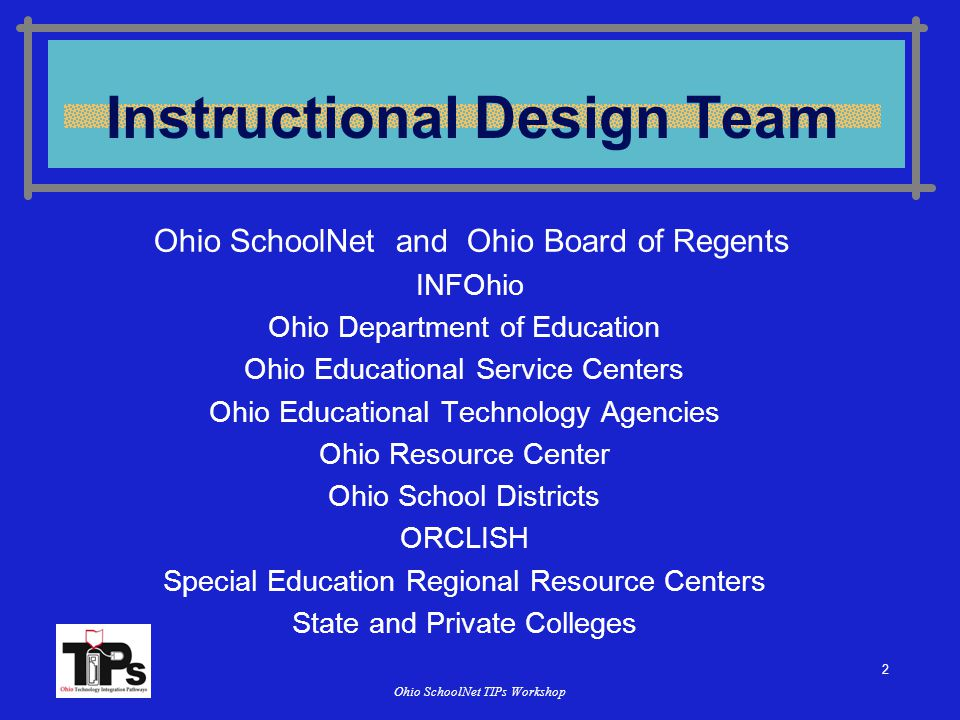 43 Ohio SchoolNet TIPs Workshop Roles in Professional Development  Developer  The person who develops the module.