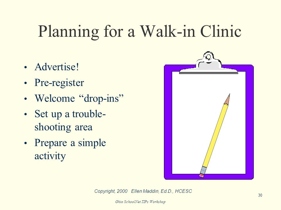 Ohio SchoolNet TIPs Workshop Planning for a Walk-in Clinic Advertise.