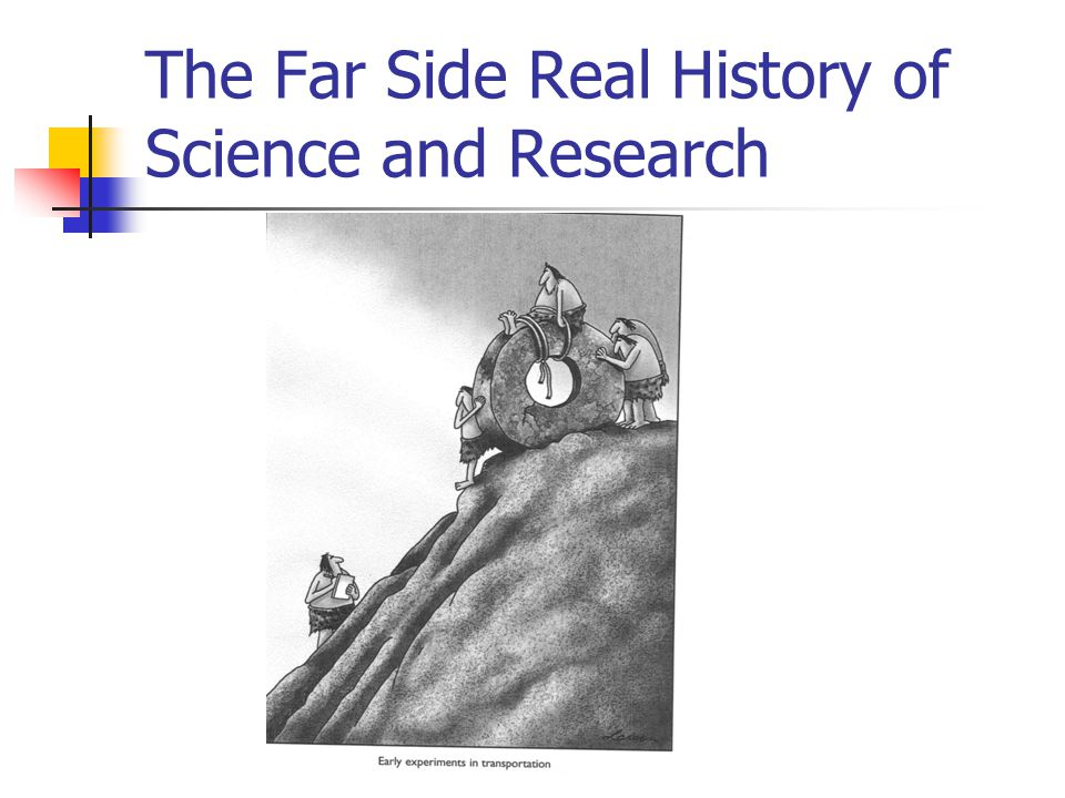 The Far Side Real History of Science and Research