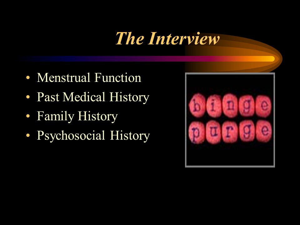 The Interview Menstrual Function Past Medical History Family History Psychosocial History