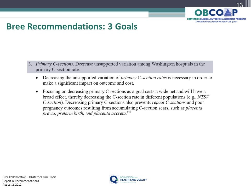 Bree Recommendations: 3 Goals Bree Collaborative – Obstetrics Care Topic Report & Recommendations August 2, 2012 13