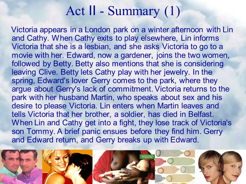 Act Ⅱ - Summary (1) Victoria appears in a London park on a winter afternoon with Lin and Cathy.