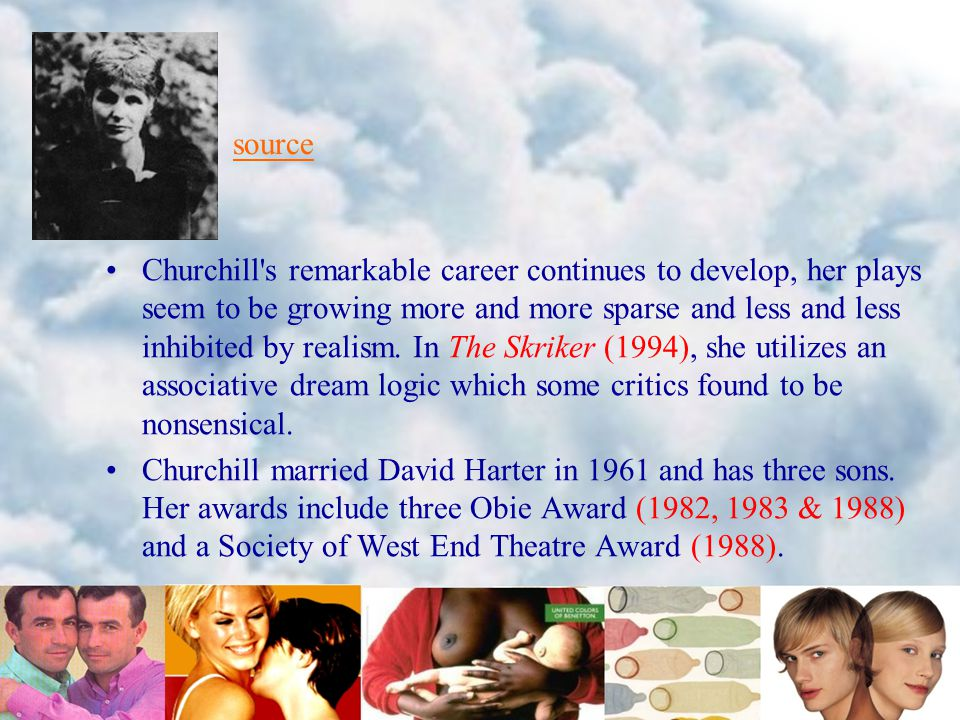 Churchill s remarkable career continues to develop, her plays seem to be growing more and more sparse and less and less inhibited by realism.