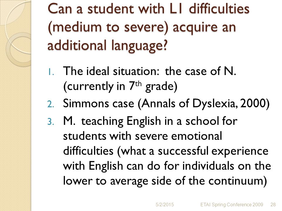 Can a student with L1 difficulties (medium to severe) acquire an additional language? 1. The ideal situation: the case of N. (currently in 7 th grade)