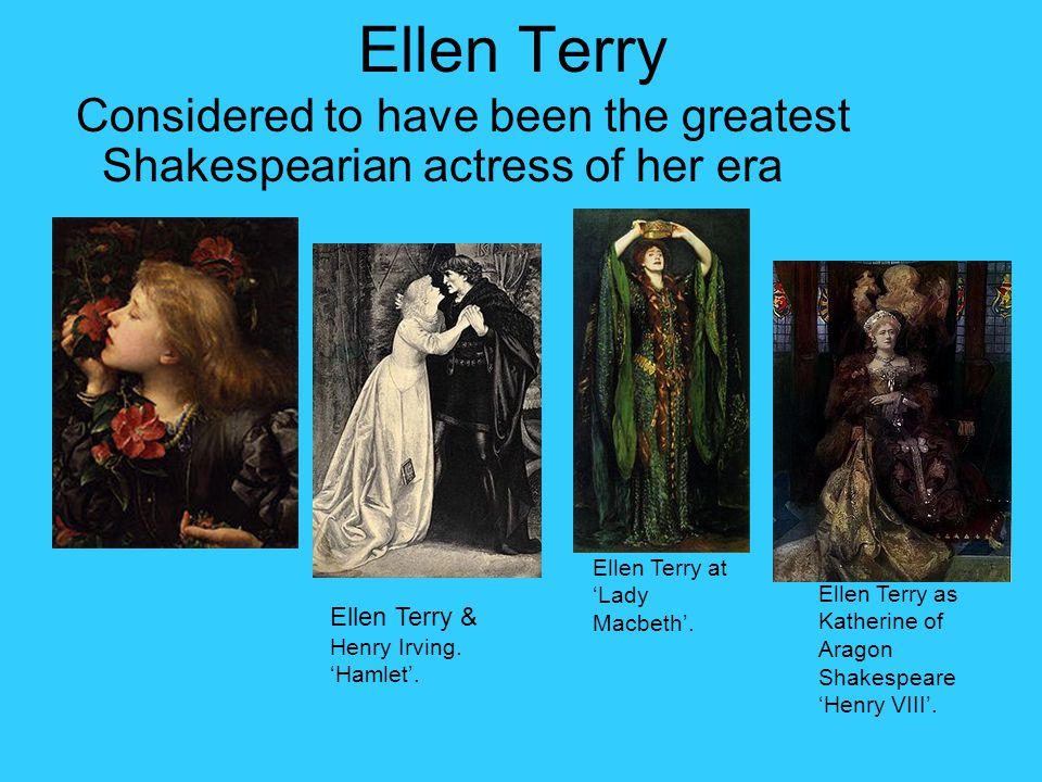 Ellen Terry Considered to have been the greatest Shakespearian actress of her era Ellen Terry as Katherine of Aragon Shakespeare 'Henry VIII'.