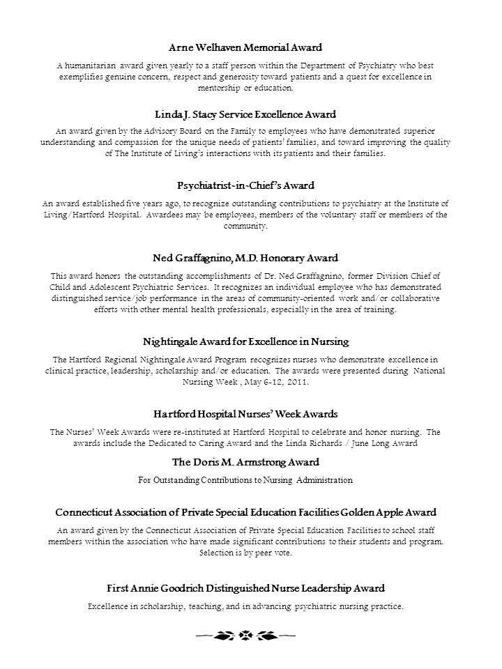 Arne Welhaven Memorial Award A humanitarian award given yearly to a staff person within the Department of Psychiatry who best exemplifies genuine conc