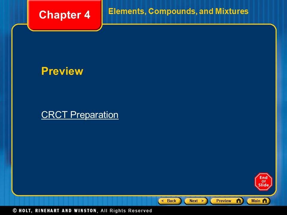 < BackNext >PreviewMain Elements, Compounds, and Mixtures Preview Chapter 4 CRCT Preparation
