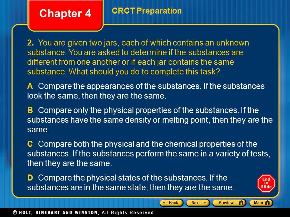 < BackNext >PreviewMain Chapter 4 CRCT Preparation 2.You are given two jars, each of which contains an unknown substance. You are asked to determine i
