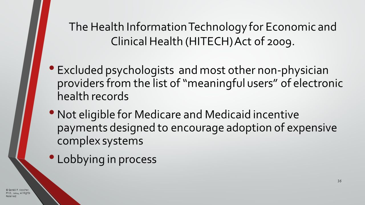 The Health Information Technology for Economic and Clinical Health (HITECH) Act of 2009.