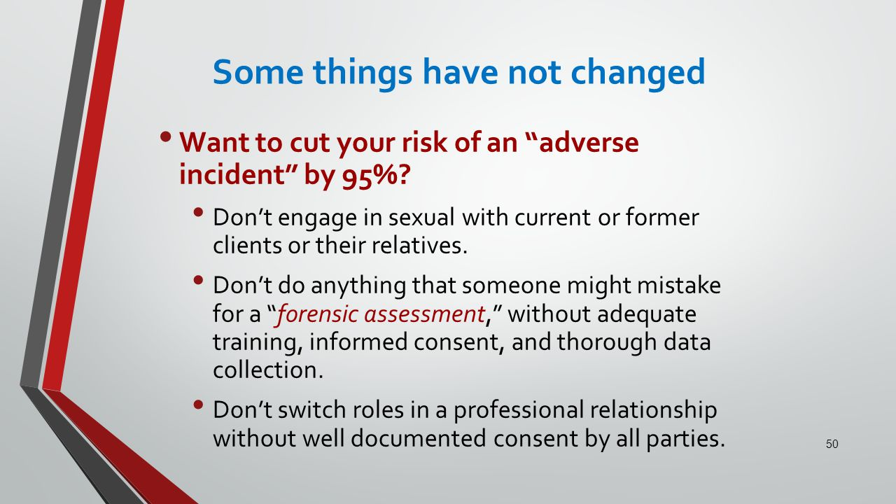 Some things have not changed Want to cut your risk of an adverse incident by 95%.
